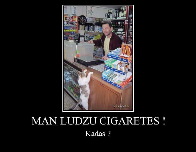 Autors: iv4ik Man ludzu cigaretes !