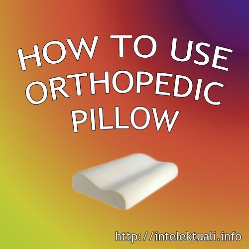 Autors: intelektualiinfo Kā izmanot ortopēdisko spilvenu