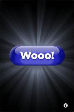 Wooo uzspiežot uz pogas Wooo... Autors: tomy757 Dumjākās iphone programmas.
