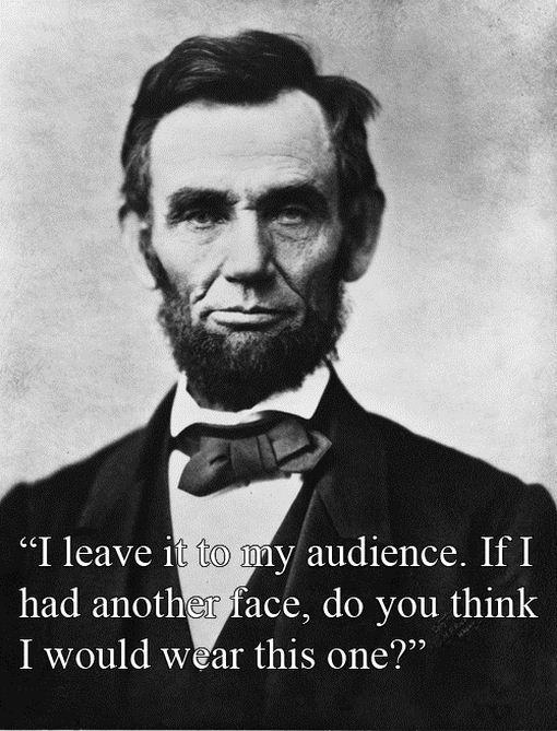 Abrahams Linkolns ASV... Autors: errormaker Kā būt asprātīgam...
