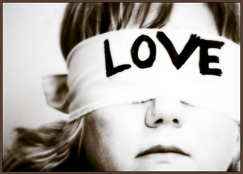 Vai piekrīti mīlestība ir akla... Autors: ElementaryLV 10 jautājumi, ko uzdot savai meitenei/puisim
