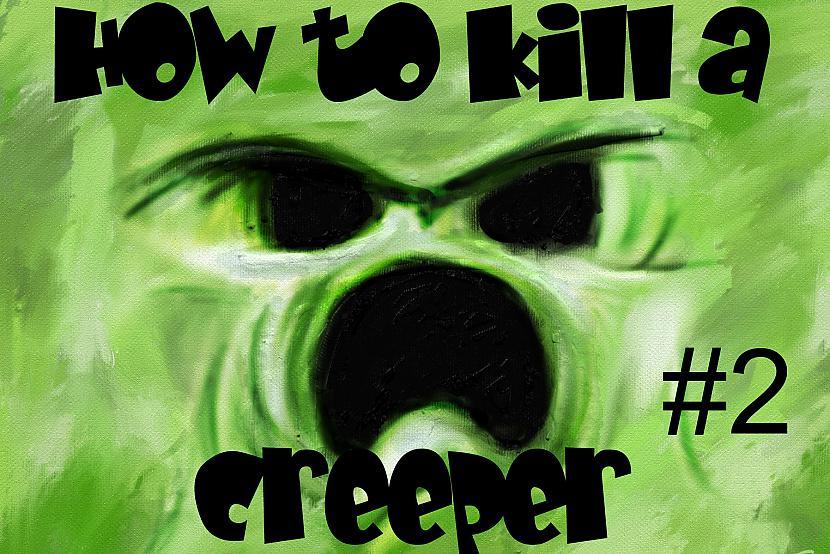 Autors: Fosilija How to kill a creeper -Fake creeper (Minecraft Animation)#2