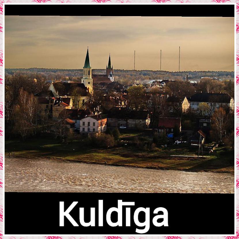 Kuldīga  Iedzīvotāju skaits 12... Autors: ghost07 8 Skaistāko Latvijas pilsētu panorāmas