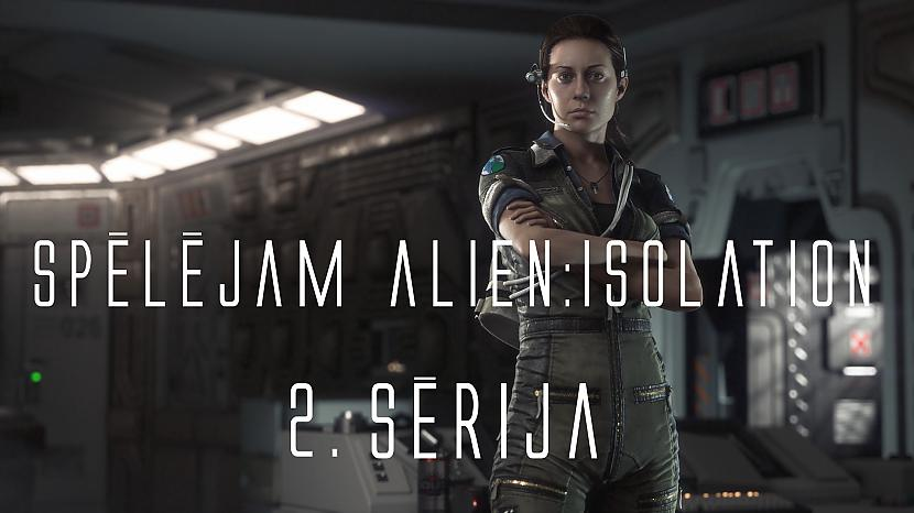 Autors: Fosilija Spēlējam Alien: Isolation - 2.sērija - Lisijs