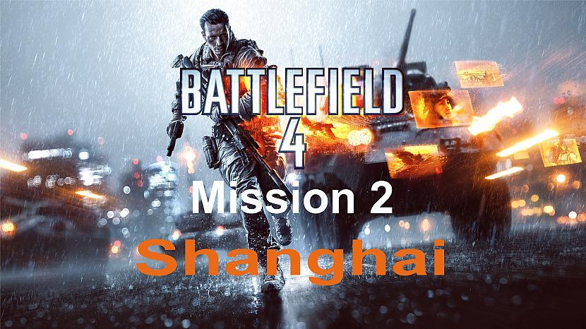 Autors: SilverGun Games Battlefield 4 - Mission 2 - Shanghai