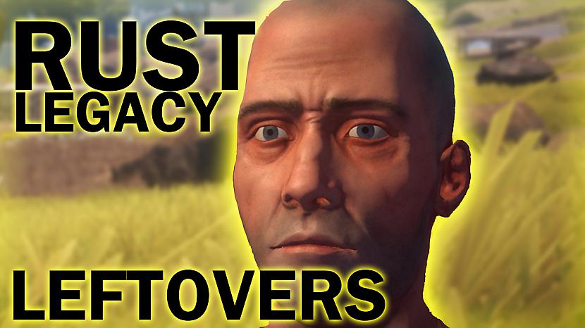 Autors: Kreejumss RUST Legacy - Leftovers
