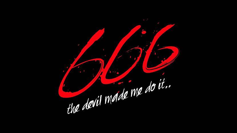 Ir daudz vershysishyju kā tiek... Autors: weSTqoodbeep Sātana skaitlis jeb 666. Kāpēc?
