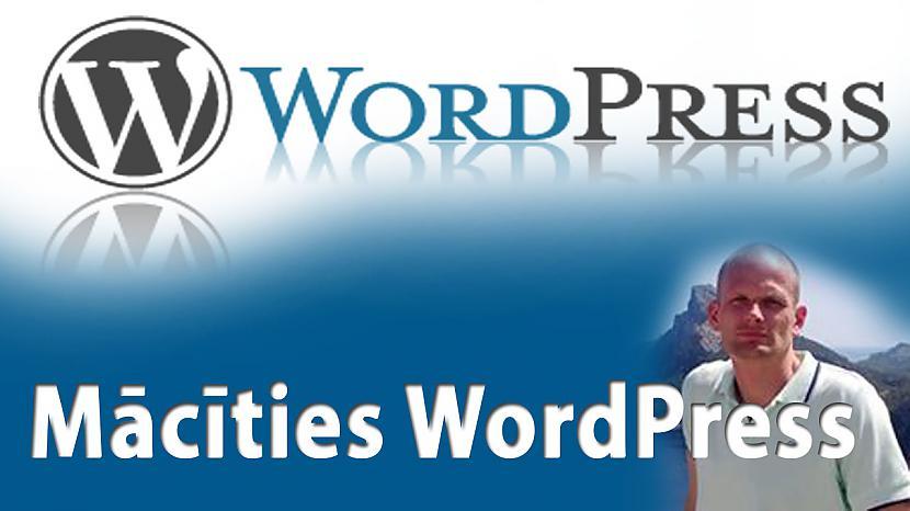 Mācīties WordPress Autors: LabaisPuikaTV Mācīties WordPress mājas lapu izveidi