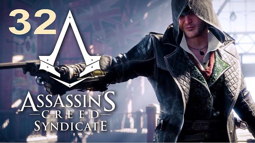 Autors: SilverGun Games Assassins Creed:Syndicate - Part 32