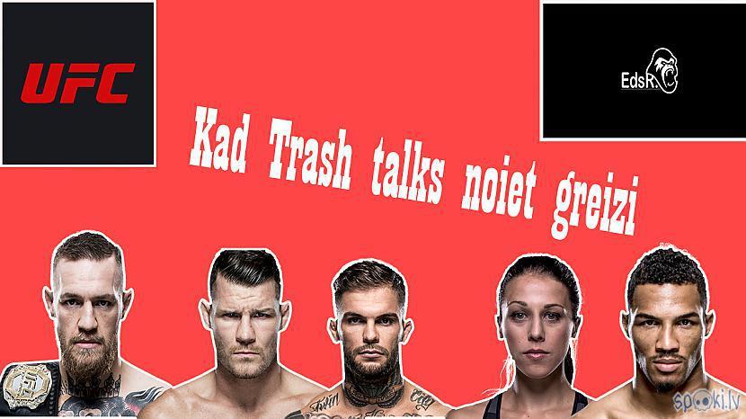 Autors: Edžons 2 Kad trash talks noiet greizi / ufc