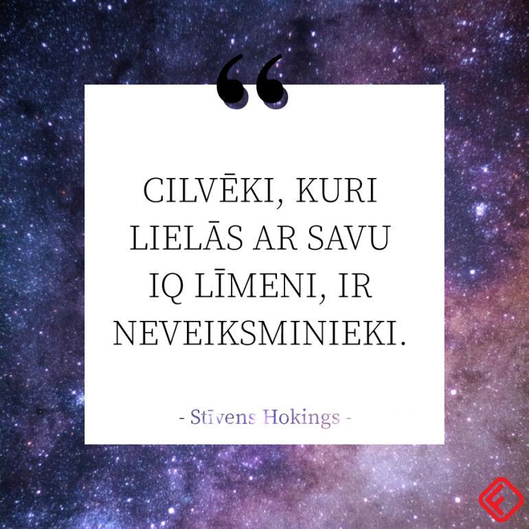Hokings nekad nedižojās ar... Autors: 100 A 30 Stīvena Hokinga citāti, kuri liks apjaust, ka viss ir iespējams!