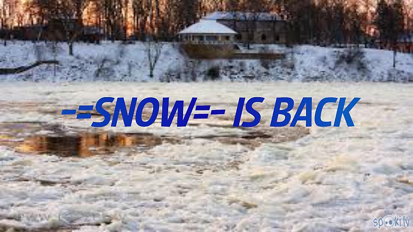 Autors: Fosilija -=Snow=-Is Back