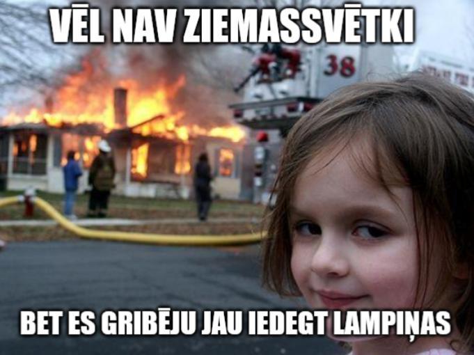 Atkal dedzina māju pirms... Autors: DarkAngel Memītes par Ziemiņsvētku tuvošanos... (10 memes)